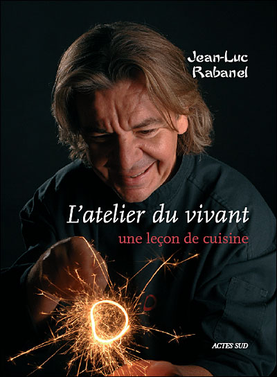L'atelier de Jean-Luc Rabanel