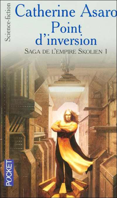 Saga de l'Empire Skolien - Tome 1 : Point d'inversion