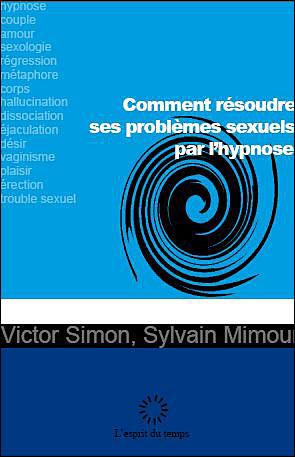 Comment résoudre ses problèmes sexuels... par l'hypnose