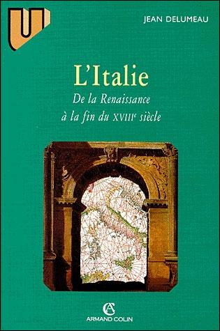 L'Italie de la Renaissance à la fin du XVIIIe siècle