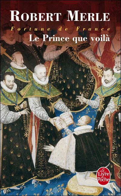 Le Prince que voilà (Fortune de France, Tome 4)