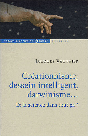 Créationnisme, dessein intelligent, darwinisme...