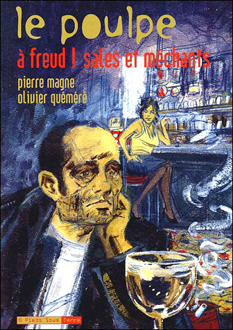 Le Poulpe - tome 10 À Freud ! Sales et méchants