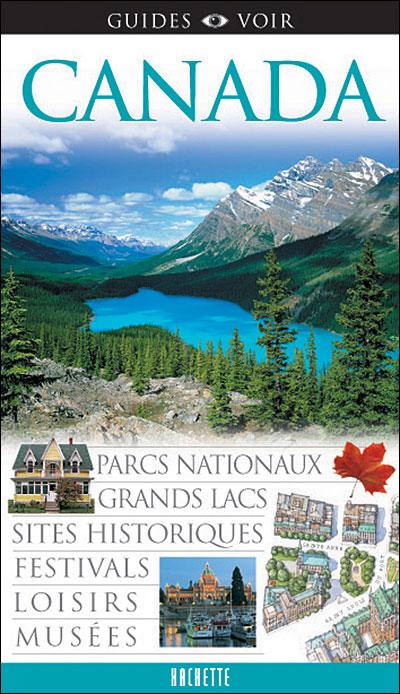 Guide voir: canada livre de hachette tourisme.