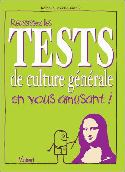 Réussissez les tests de culture générale en vous amusant !