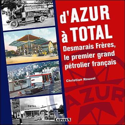D'Azur à Total, Desmarais frères le premier grand pétrolier français