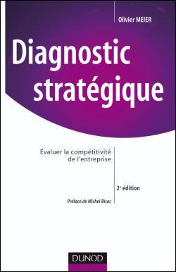 Diagnostic stratégique - 5e éd. - Compétitivité, performance et création de valeur
