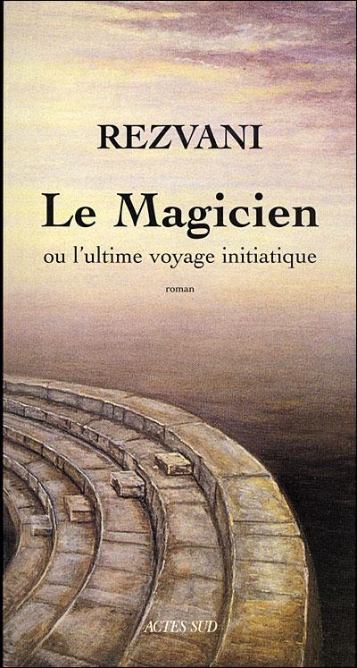 Le magicien ou l'ultime voyage initiatique