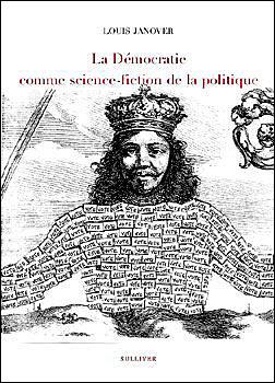 La démocratie comme science-fiction de la politique