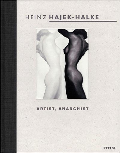 Heinz Hajek-Halke artist anarchist