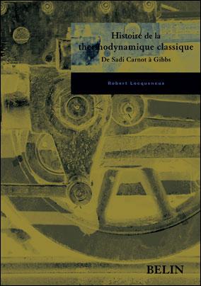 Histoire de la thermodynamique classique : de Sadi Carnot à Gibbs