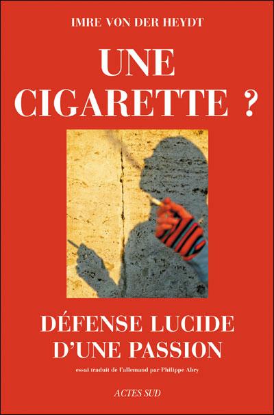 Une cigarette, défense lucide d'une passion
