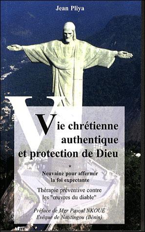 Vie chrétienne authentique et protection de Dieu