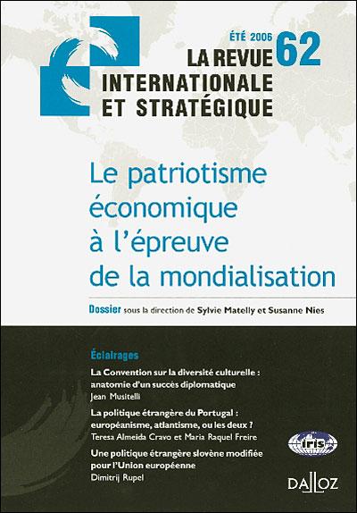 Le patriotisme économique à l'épreuve de la mondialisation. Revue internat. et stratég. n°62-2006
