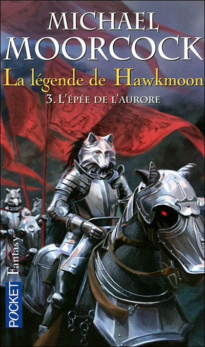 La légende de Hawkmoon - tome 3 L'épée de l'aurore