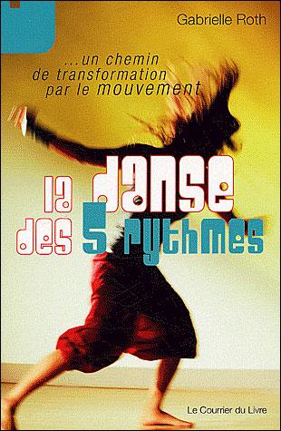 La danse des 5 rythmes : vivre sa spiritualité par le mouvement