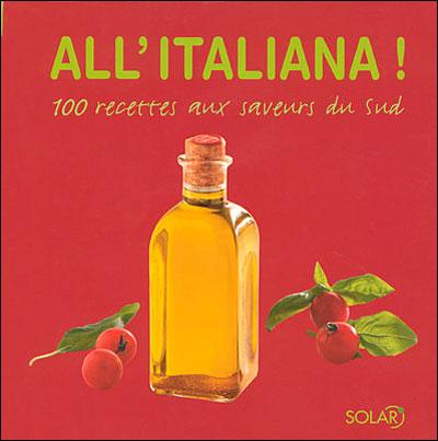 A l'italienne, 100 recettes aux saveurs du sud