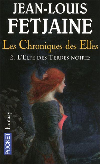 Les Chroniques des Elfes - tome 2 L'Elfe des Terres noires
