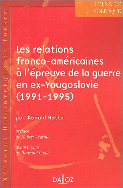 Les relations franco-américaines à l'épreuve de la guerre en ex-Yougoslavie (1991-1995). Volume 4