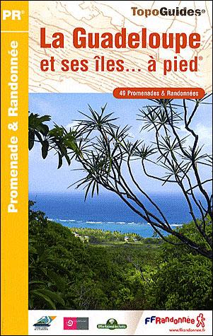 Topo Guide La Guadeloupe et ses îles à pied