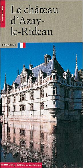 Le Chateau d´Azay-le-Rideau - Monum Patrimoine Eds Du