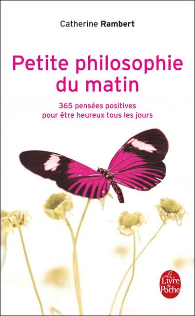 Petite Philosophie Du Matin 365 Pensees Positives Pour Etre Heureux