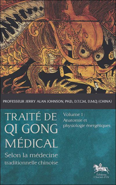 Traité de Qi Gong médical - Anatomie et physiologie énergétiques