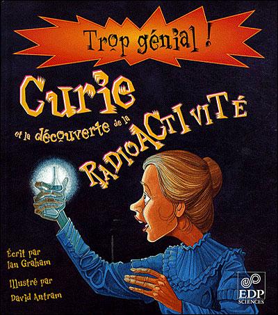 Curie et la radioactivite