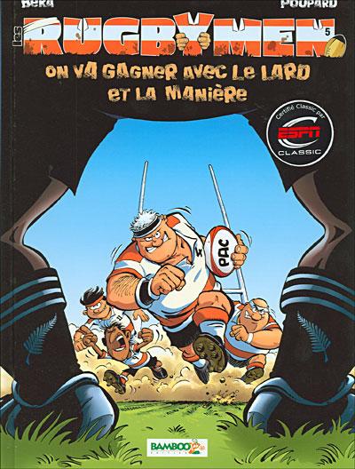 Les Rugbymen - On va gagner avec le lard et la manière