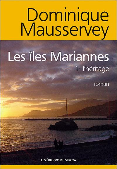 L'héritage - Tome 1 : Les îles Marianne