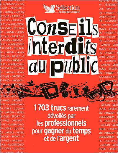 Conseils interdits au public - 1703 trucs