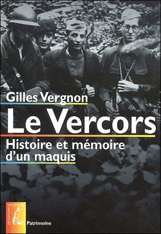 Le Vercors histoire et mémoire d'un maquis
