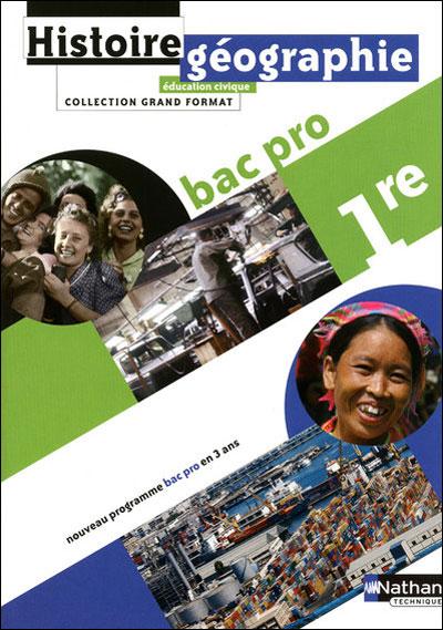 Histoire - Géographie - Éducation civique 1Ère BAC pro Grand Format Livre de l'élève