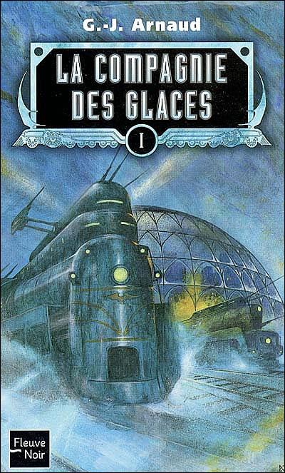 G.-J. Arnaud - La Compagnie des Glaces - Tome 1 à 36
