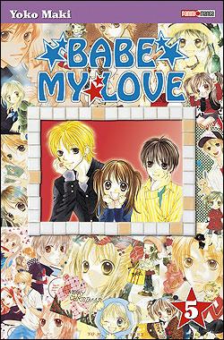 Babe my love - Tome 5 : Babe my love