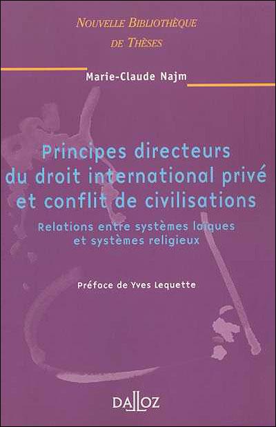 Principes directeurs du droit international privé et conflit de civilisations. volume 49