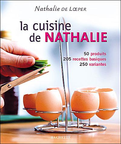 la cuisine de nathalie - broché - nathalie de loeper - achat livre