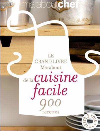 403430ff01ff6 Le grand livre marabout de la cuisine facile 900 recettes - broché -  Collectif - Achat Livre | fnac