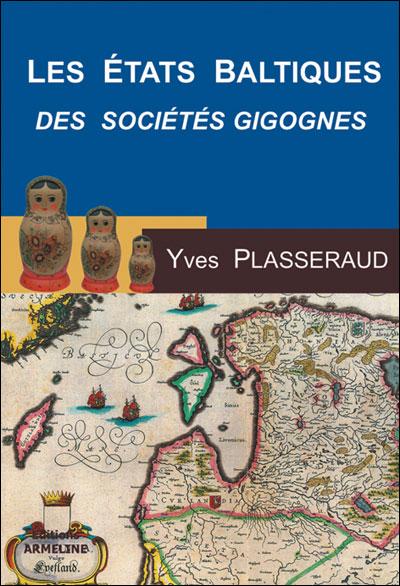 Les Etats baltiques ou les sociétés gignognes