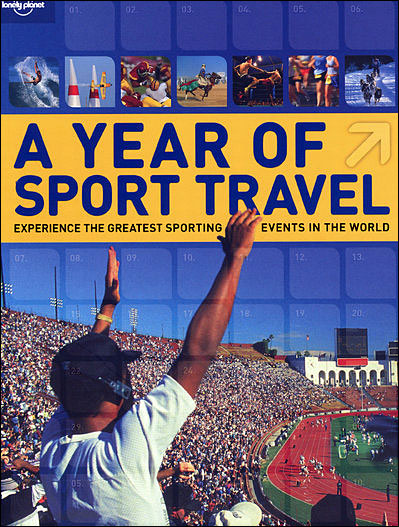 A Year of sport travel 1ed -anglais- Experience the greatest sporting events in the world