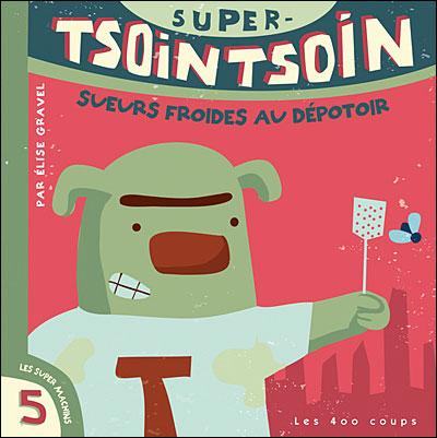 Super-Tsoin Tsoin dans sueurs froides au dépotoir