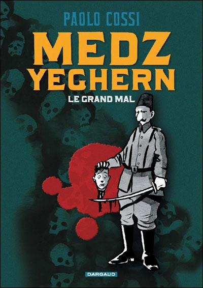 Le grand mal Medz Yeghern
