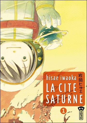 La cité Saturne - Tome 1 : La cité Saturne