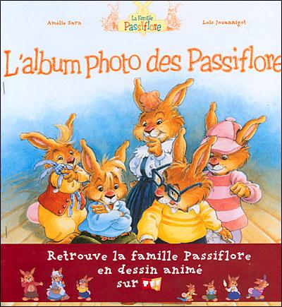 La Famille Passiflore Album Photo Des Passiflore L Genevieve Huriet Loic Jouannigot Amelie Sarn Cartonne Achat Livre Fnac