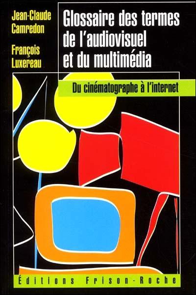 Glossaire des termes de l'audio-visuel et du multimédia