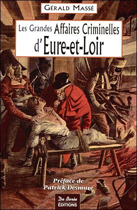 Les grandes affaires criminelles d'Eure-et-Loir