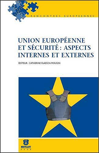 Union européenne et sécurité : aspects internes et externes