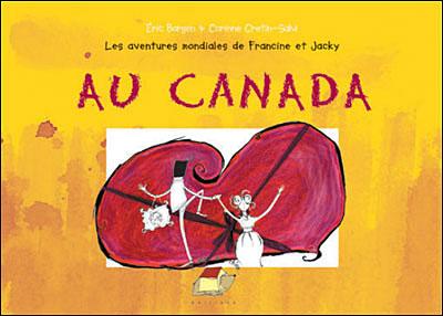 Les aventures mondiales de Francine et Jacky au Canada