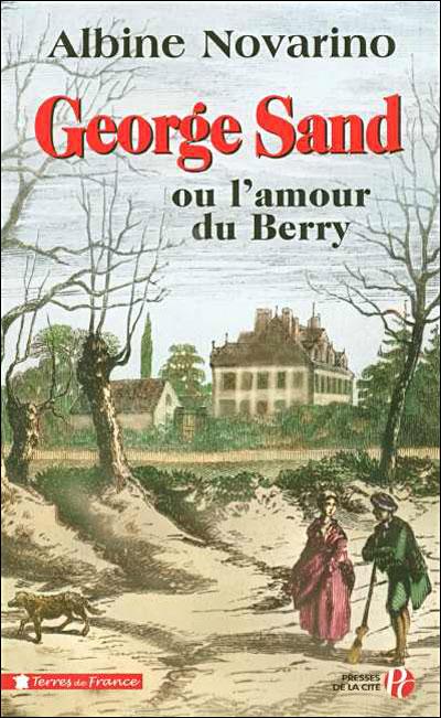 George Sand ou l'amour du Berry