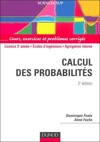 Calcul des probabilités - 3e édition - Cours, exercices et problèmes corrigés